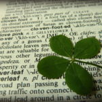 I'm Looking Over A Four Leaf Clover…