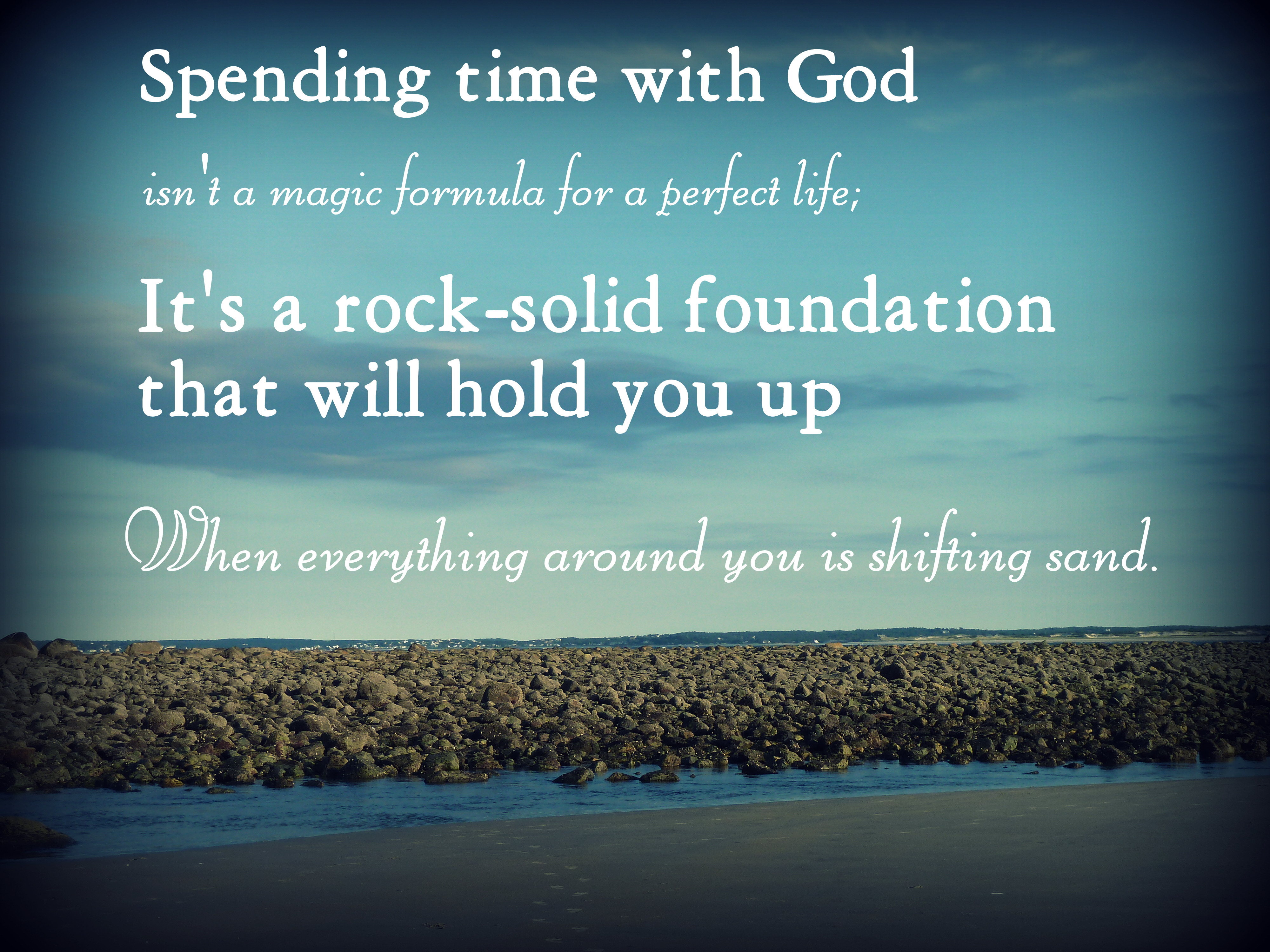 How Spending Time With God Can Change Your Life