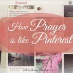 How Prayer Is Like Pinterest