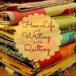 How Life and Writing are like Quilting