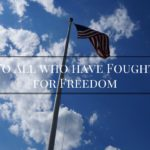 To All Who Have Fought For Freedom